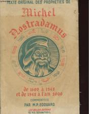 Texte Original Des Propheties De Michel Nostradamus - De 1600 A 1948, De 1948 A L'An 2000 - Couverture - Format classique