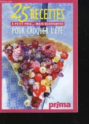 25 Recettes A Petits Prix...Mais Bluffantes Pour Croquer L'Ete. Supplement Au Magazine Prima De Juillet 2010 - Couverture - Format classique