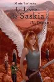 Le livre de Saskia t.3 ; enkidare - Couverture - Format classique