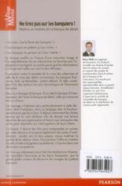 Ne tirez pas sur les banquiers ; mythes et réalités de la banque en détail - 4ème de couverture - Format classique