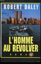 L'Homme Au Revolver. - Couverture - Format classique