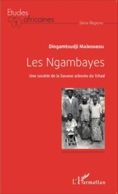 Les Ngambayes ; une société de la savane arborée du Tchad - Couverture - Format classique