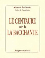 Le centaure ; la bacchante - Couverture - Format classique