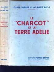 Le Charcot Et La Terre Adelie - Couverture - Format classique