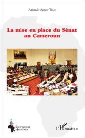La mise en place du Sénat au Cameroun - Couverture - Format classique