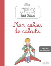 J'apprends avec le Petit Prince ; mon cahier de calculs - Couverture - Format classique