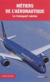 Métiers de l'aéronautique ; le transport aérien - Couverture - Format classique