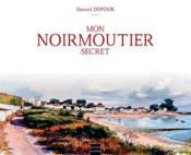 Mon Noirmoutier secret - Couverture - Format classique
