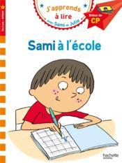 J'apprends à lire avec Sami et Julie ; niveau 1 ; Sami à l'école - Couverture - Format classique