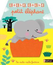 CACHE-CACHE ; petit éléphant - Couverture - Format classique