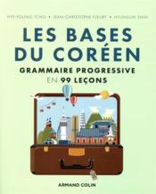 Les bases du Coréen : grammaire progressive en 99 leçons - Couverture - Format classique