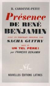 Présence de René Benjamin avec un portrait original par Sacha Guitry ; un tel père! - Couverture - Format classique