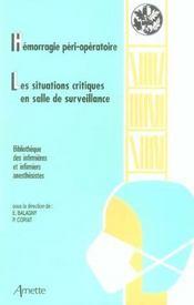 Hemorragie Peri-Operatoire Les Situations Critiques En Salle De Surveillance Post Interventionnelle - Intérieur - Format classique