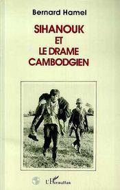 Sihanouk Et Le Drame Cambodgien - Intérieur - Format classique