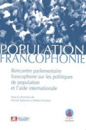 Population & francophonie ; rencontre parlementaire francophone sur les politiques de population et l'aide internationale - Couverture - Format classique