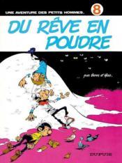 Les Petits Hommes T.8; Du Reve En Poudre - Couverture - Format classique