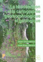 La teledetection et la cartographie geomorphologique et geologique - Couverture - Format classique