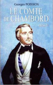 Le Comte de Chambord ; Henri V - Couverture - Format classique