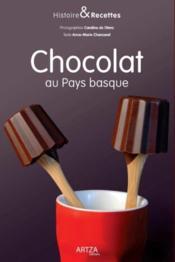 Histoire et recettes du chocolat au pays basque - Couverture - Format classique