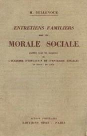 Entretiens familiers sur la morale sociale, publiés sous les auspices de l'Académie d'éducation et d'entr'aide sociales - Couverture - Format classique