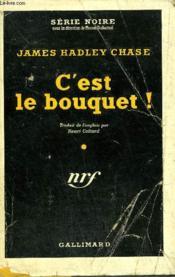 C'Est Le Bouquet ( Figure It Out For Yourself) Collection : Serie Noire Avec Jaquette N° 83 - Couverture - Format classique