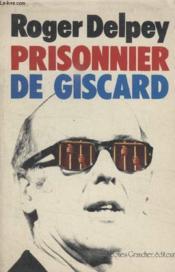 Prisonnier De Giscard. - Couverture - Format classique
