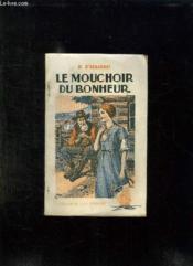 Le Mouchoir Du Bonheur. - Couverture - Format classique
