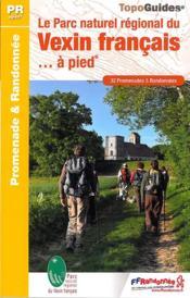 Le Parc naturel régional du Vexin français... à pied (édition 2014) - Couverture - Format classique