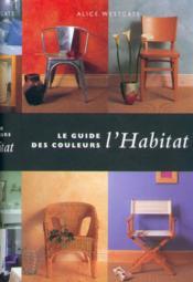 Le guide des couleurs: lhabitat - ev - Couverture - Format classique