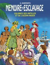 Mémoire de l'esclavage t.5 ; colonies des Antilles et de l'océan indien - Couverture - Format classique