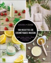 100 recettes de cosmétiques maison - Couverture - Format classique