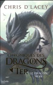 Chroniques des dragons de Ter - livre 2 ; le dragon noir - Couverture - Format classique