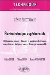 Génie électrique ; électrotechnique expérimentale ; méthodes de mesure, réseauxet machines électriques, convertisseurs statiques, sources d'énergie renouvelable - Couverture - Format classique