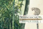 Madagascar, stupeur verte - Couverture - Format classique