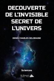 Découverte de l'invisible secret de l'univers - Couverture - Format classique