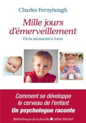 Mille jours d'émerveillement ; de la naissance à 3 ans - Couverture - Format classique