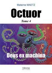 Octuor t.4 ; deus ex machina - Couverture - Format classique