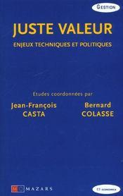 Juste Valeur ; Enjeux Techniques Et Politiques ; Gestion ; Edition 2001 - Intérieur - Format classique