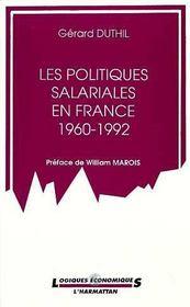 Les Politiques Salariales En France, 1960-1992 - Intérieur - Format classique