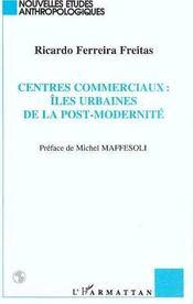 Centres Commerciaux : Iles Urbaines De La Post-Modernite - Intérieur - Format classique