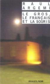 Le gros, le francais et la souris - Couverture - Format classique