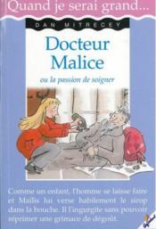 Docteur Malice ou la passion de soigner - Couverture - Format classique