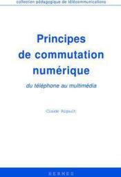 Principes de commutation numerique du telephone au multimedia - Couverture - Format classique