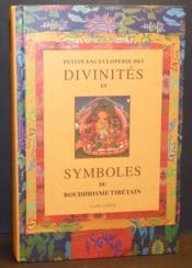 Petite encyclopedie des divinites et symboles du bouddhisme tibetain - Couverture - Format classique
