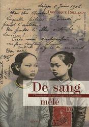 De sang mêlé ; chroniques du métissage en Indochine - Couverture - Format classique