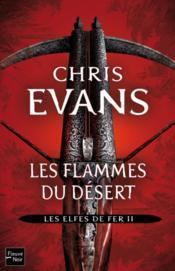 Les elfes de fer t.2 ; les flammes du désert - Couverture - Format classique