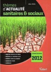 Thèmes d'actualité sanitaires et sociaux 2011 pour concours 2012 (14e édition) - Couverture - Format classique