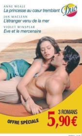 La princesse au coeur tremblant ; l'étranger venu de la mer ; Eve et le mercenaire - Couverture - Format classique