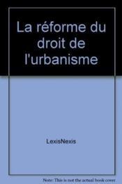 La réforme du droit de l'urbanisme - Couverture - Format classique