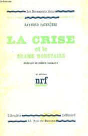 La Crise Et Le Drame Monetaire. Collection : Les Documents Bleus. Notre Temps N° 47 - Couverture - Format classique